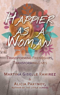 Happier as a Woman: Transforming Friendships, Transforming Lives Cover Image