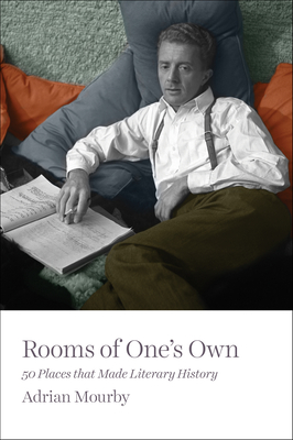 Rooms of One's Own: 50 Places That Made Literary History Cover Image