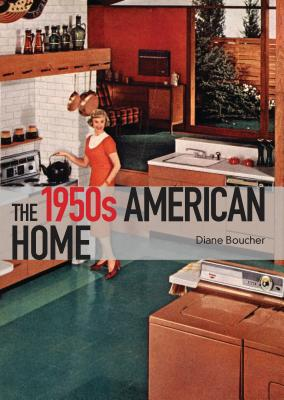 The 1950s American Home (Shire Library USA) Cover Image