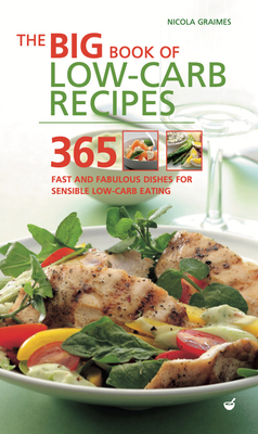 Big Book of Low-Carb Recipes: 365 Fast and Fabulous Dishes for Every Low-Carb Lifestyle Cover Image