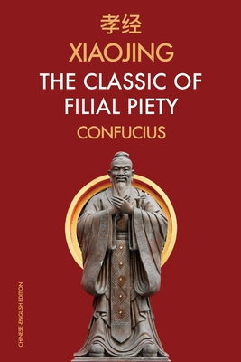 Xiaojing The Classic of Filial Piety: Chinese-English Edition Cover Image