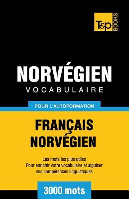 Vocabulaire Français-Norvégien pour l'autoformation - 3000 mots (French Collection #213) Cover Image