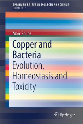 Copper and Bacteria: Evolution, Homeostasis and Toxicity Cover Image