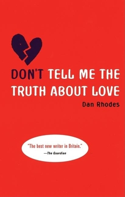 Cover for Don't Tell Me the Truth about Love