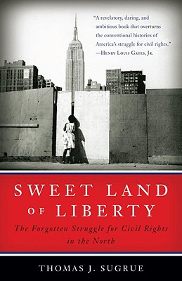 Sweet Land of Liberty: The Forgotten Struggle for Civil Rights in the North Cover Image