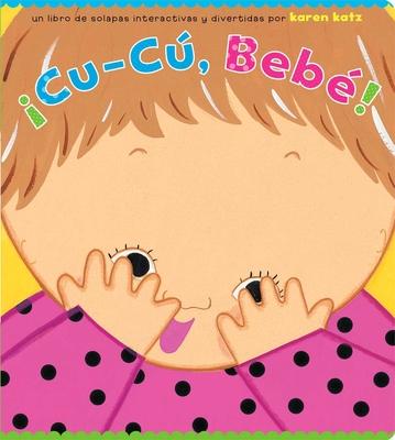 Cover for ¡Cu-Cú, Bebé! (Peek-a-Baby)