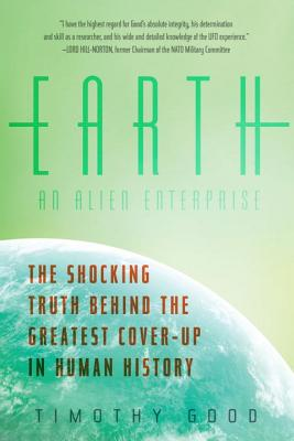 Earth: An Alien Enterprise: The Shocking Truth Behind the Greatest Cover-Up in Human History Cover Image