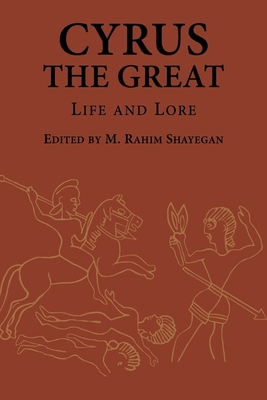 Cyrus the Great: Life and Lore (Ilex #21) Cover Image