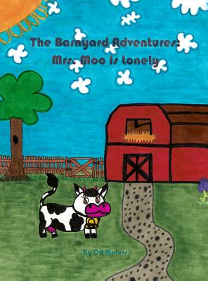 The Barnyard Adventures: Mrs. Moo Is Lonely Cover Image