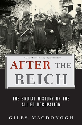 After the Reich: The Brutal History of the Allied Occupation Cover Image