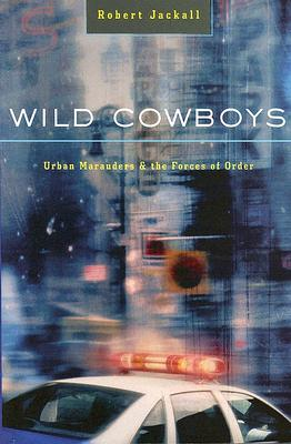 Wild Cowboys: Urban Marauders & the Forces of Order Cover Image