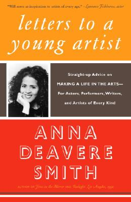 Letters to a Young Artist: Straight-up Advice on Making a Life in the Arts-For Actors, Performers, Writers, and Artists of Every Kind Cover Image