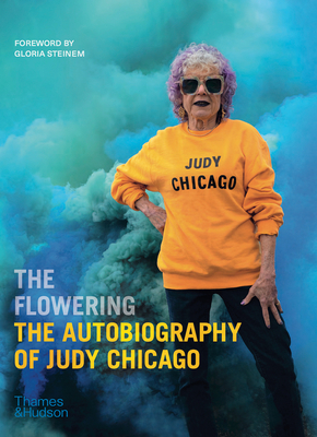 The Flowering: The Autobiography of Judy Chicago Cover Image