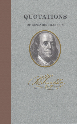 Quotations of Benjamin Franklin Cover Image
