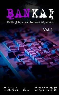 Bankai: Baffling Japanese Internet Mysteries: Volume One Cover Image