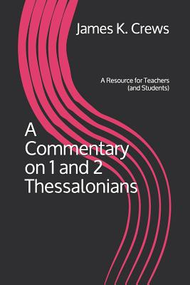 A Commentary on 1 and 2 Thessalonians: A Resource for Teachers (and Students) Cover Image