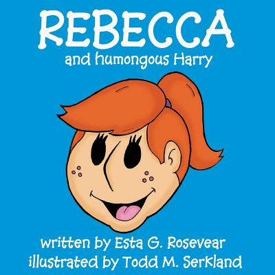 Rebecca and Humongous Harry Cover Image