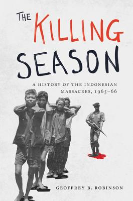 The Killing Season: A History of the Indonesian Massacres, 1965-66 Cover Image
