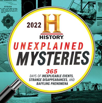 2022 History Channel Unexplained Mysteries Boxed Calendar: 365 Days of Inexplicable Events, Strange Disappearances, and Baffling Phenomena (Moments in HISTORY® Calendars) Cover Image
