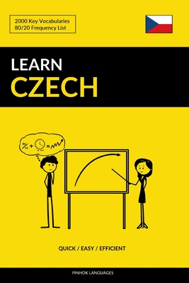 Learn Czech - Quick / Easy / Efficient: 2000 Key Vocabularies Cover Image