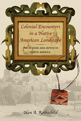 Colonial Encounters in a Native American Landscape: The Spanish and Dutch in North America Cover Image