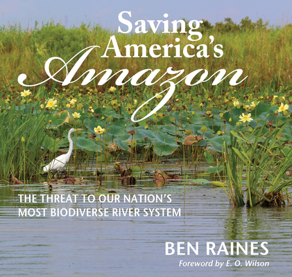 Saving America's Amazon: The Threat to Our Nation's Most Biodiverse River System cover