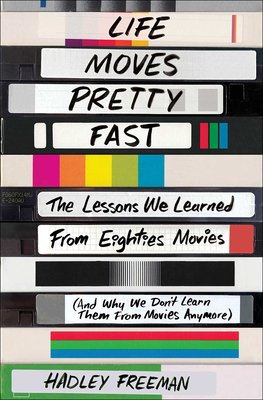 Life Moves Pretty Fast: The Lessons We Learned from Eighties Movies (and Why We Cover Image