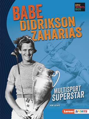 Babe Didrikson Zaharias: Multisport Superstar Cover Image
