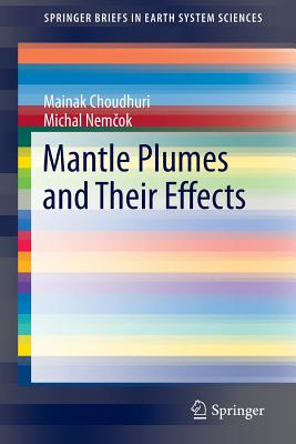 Mantle Plumes and Their Effects (Springerbriefs in Earth System Sciences) Cover Image