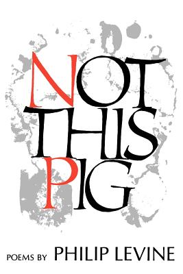 Not This Pig: Poems (Wesleyan Poetry Program) Cover Image