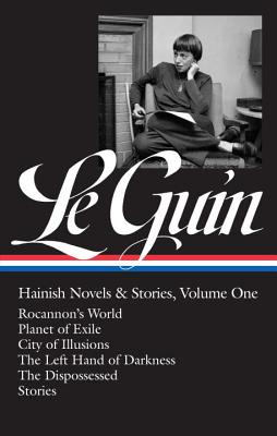 Ursula K. Le Guin: Hainish Novels and Stories Vol. 1 (LOA #296): Rocannon's World / Planet of Exile / City of Illusions / The Left Hand of  Darkness / The Dispossessed / stories (Library of America Ursula K. Le Guin Edition #2) Cover Image