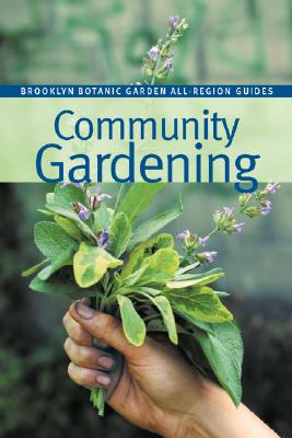 Community Gardening (Brooklyn Botanic Garden All-Region Guides) Cover Image