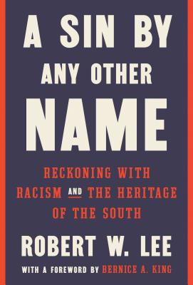 A Sin by Any Other Name: Reckoning with Racism and the Heritage of the South Cover Image