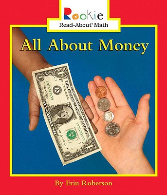All about Money (Rookie Read-About Math (Pb)) Cover Image