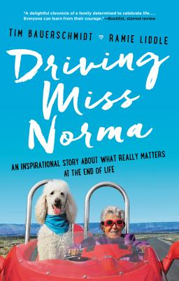 Driving Miss Norma: An Inspirational Story About What Really Matters at the End of Life Cover Image