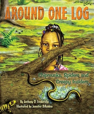 Around One Log: Chipmunks, Spiders, and Creepy Insiders Cover Image