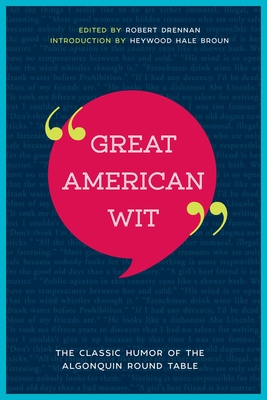 Great American Wit: The Classic Humor of the Algonquin Round Table Cover Image