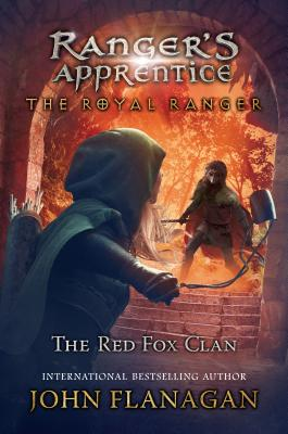 Ranger's Apprentice: The Royal Ranger by John Flanagan