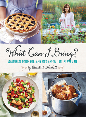 What Can I Bring?: Southern Food for Any Occasion Life Serves Up Cover Image