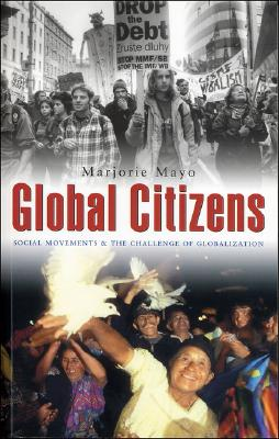 Global Citizens: Social Movements and the Challenge of Globalization Cover Image