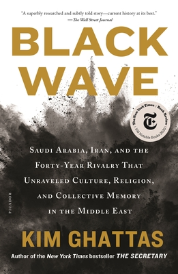 Black Wave: Saudi Arabia, Iran, and the Forty-Year Rivalry That Unraveled Culture, Religion, and Collective Memory in the Middle East Cover Image
