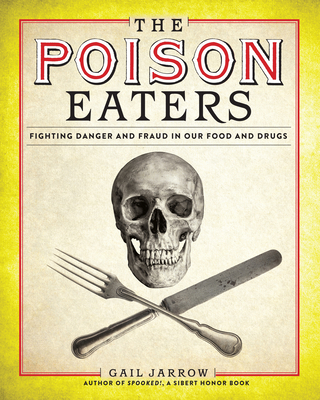 The Poison Eaters: Fighting Danger and Fraud in our Food and Drugs Cover Image