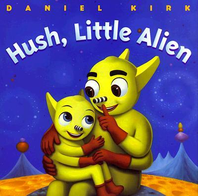 Cover for Hush, Little Alien