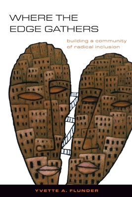 Where the Edge Gathers:: Building a Community of Radical Inclusion Cover Image