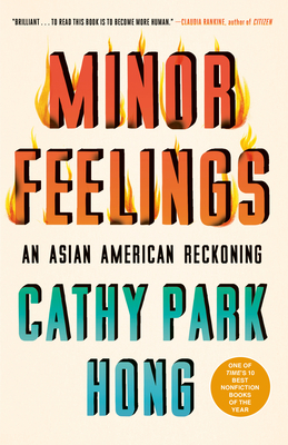 Minor Feelings: An Asian American Reckoning Cover Image