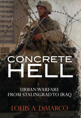 Concrete Hell: Urban Warfare From Stalingrad to Iraq Cover Image