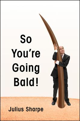 So You're Going Bald! Cover Image