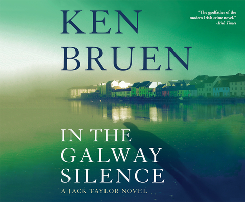 In the Galway Silence (Jack Taylor #14) Cover Image