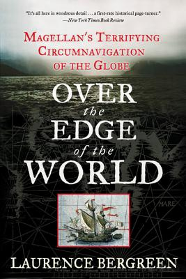 Over the Edge of the World: Magellan's Terrifying Circumnavigation of the Globe Cover Image