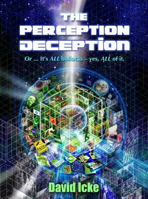 The Perception Deception: Or... It's ALL Bollocks - Yes, ALL of It. Cover Image